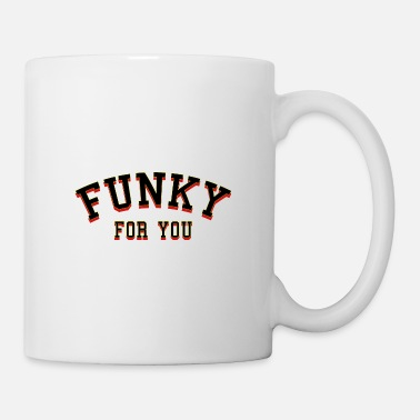 Funky Funky pour vous - Mug blanc