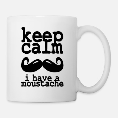keep calm i have  a moustache - Tazza