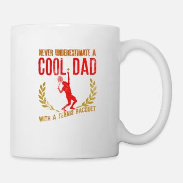 Daddy Never Underestimate A Cool Dad With A Racquet - Mug