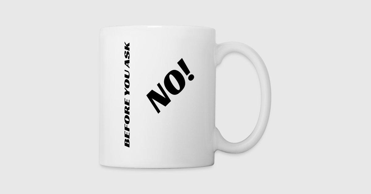 Lustige Büro Nein Tasse Geschenk von TeeDoc | Spreadshirt