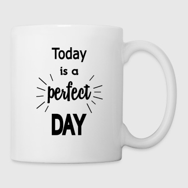 Perfect Day - Tasse
