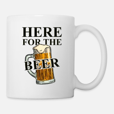 Beer Quote Here for the Beer! Funny Beer Quotes - Mug