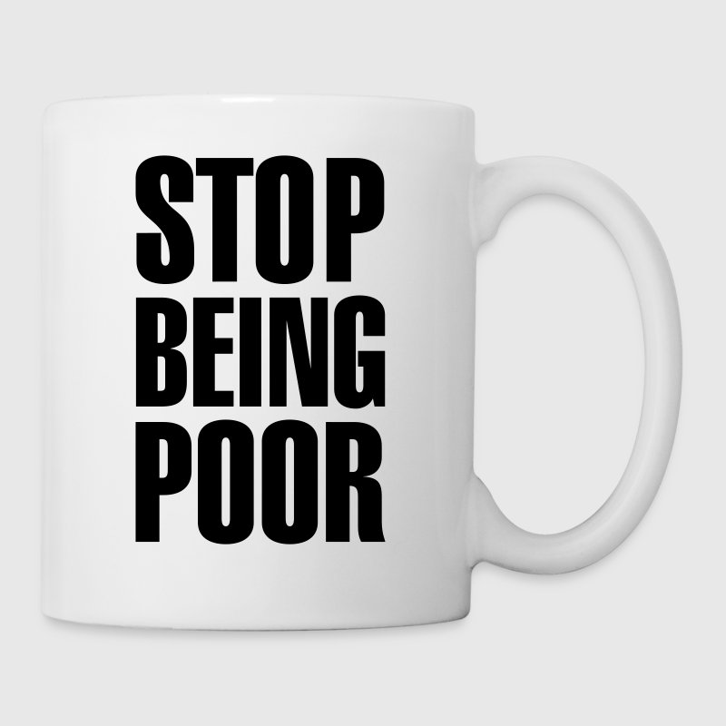 Stop Being Poor (Paris Hilton) - Mug