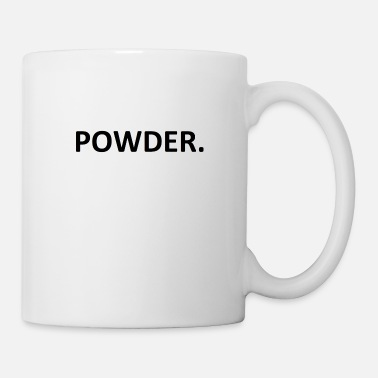 Powder Powder. - Tasse