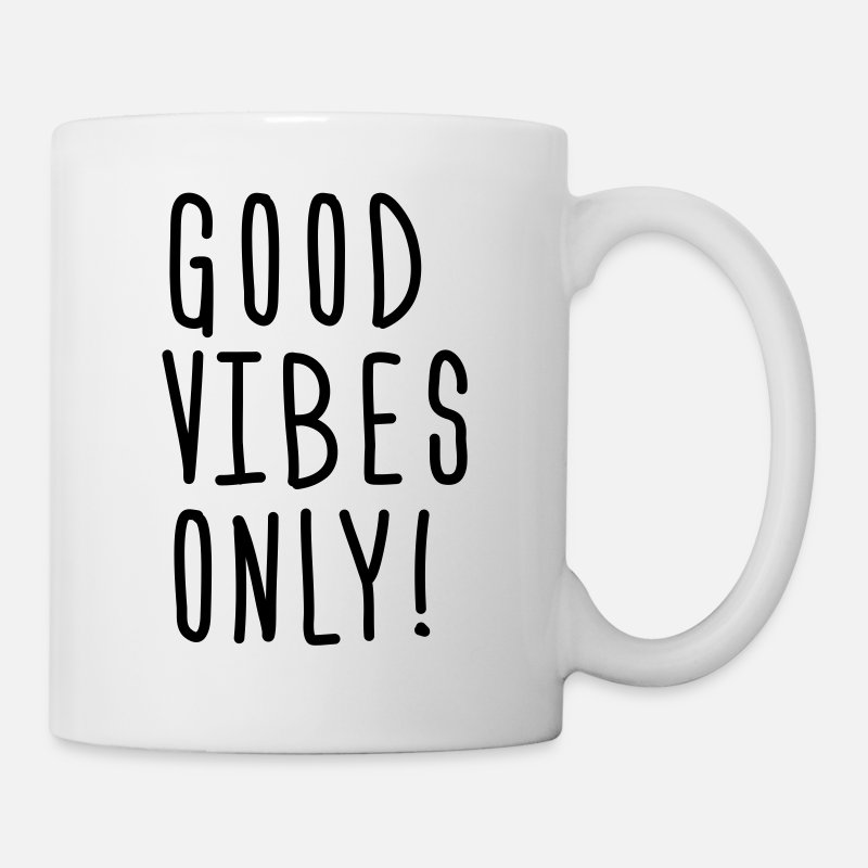 Positive Vibes Only Tazze & Accessori - good vibes only - Tazza bianco