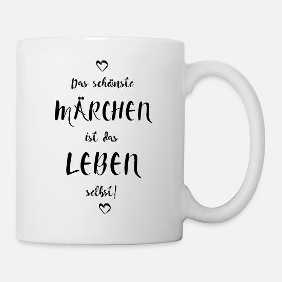 Schöner Spruch Märchen Leben Traum Geschenk Tasse Spreadshirt