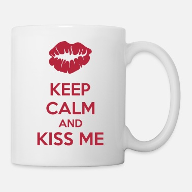 Kiss Me Keep Calm And Kiss Me - Mok