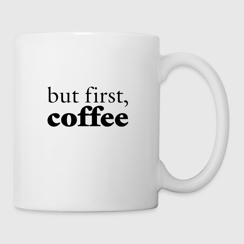 But First, Coffee - Mugg