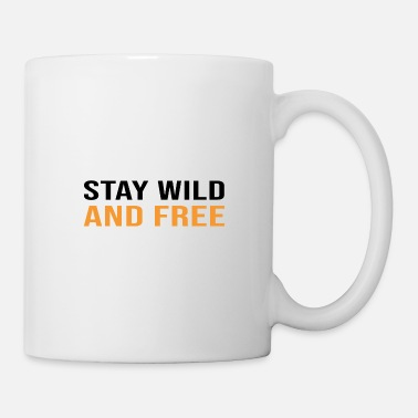 Worker Stay Wild And Free - Mug