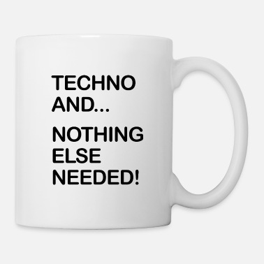 Rave Techno and ... nothing else needed! - Mug