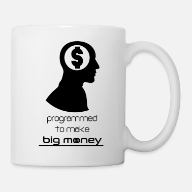 Programmed to make big money - Mug
