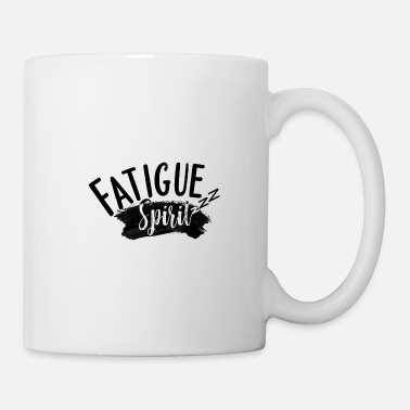 Fatigue Spirit Fatigue - Mug