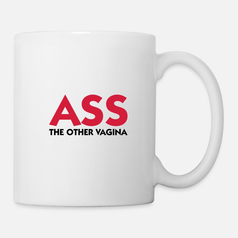 Vagina Mugs & Drinkware - Ass: The other Vagina! - Mug white