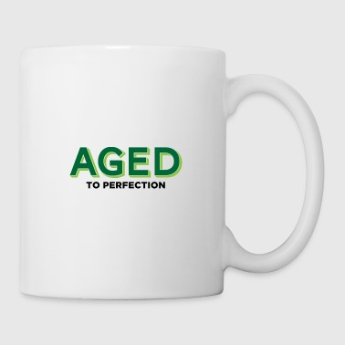 Aged to perfection! - Mug