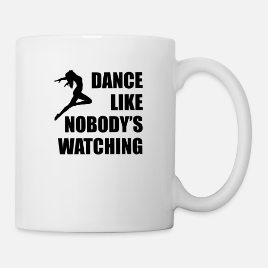 Dancing Mugs & Drinkware - Dance Like Nobody's Watching - Mug white