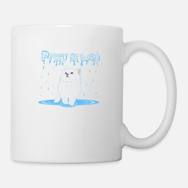 Wet WET PUSSY - WET CAT - Mug
