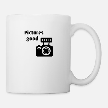 Picture Pictures good - Tasse