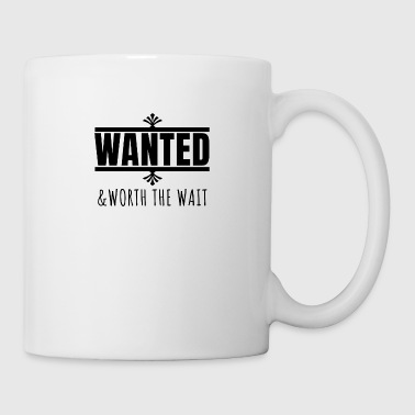 Wanted and worth the wait - Tasse