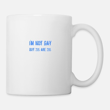 Not gay, but 20$ are 20$ - Tasse