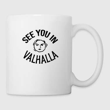 See You in Valhalla face - Mug