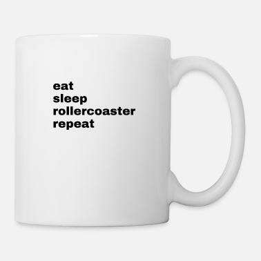 Roller Coaster eat. sleep. rollercoaster. repeat - Mug