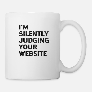 Web Engineer I'm Silently Judging Your Website Web Developer - Mug