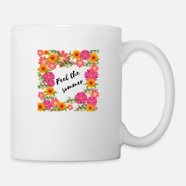 Feel the Summer Sommer Geschenk Freizeit Flower - Tasse