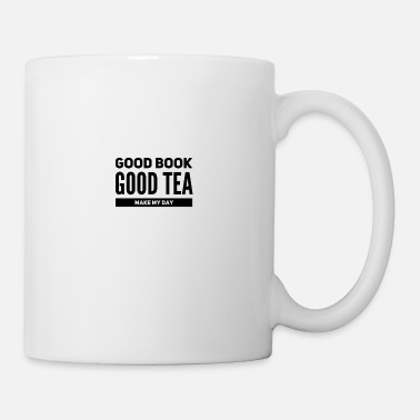 Good Book, Good Tea - Make my day - Mug