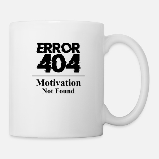 Distress Mugs & Drinkware - Error 404 Motivation not found saying Monday lazy - Mug white