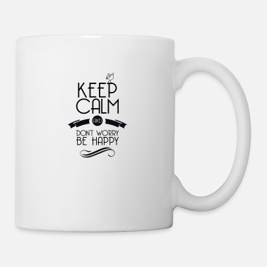 Keep calm and be happy - Tasse