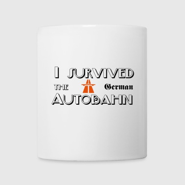 I survived the German Autobahn - Mugg