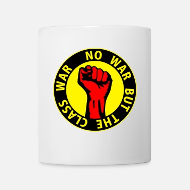 Class Struggle Digital - no war but the class war - against - Mug