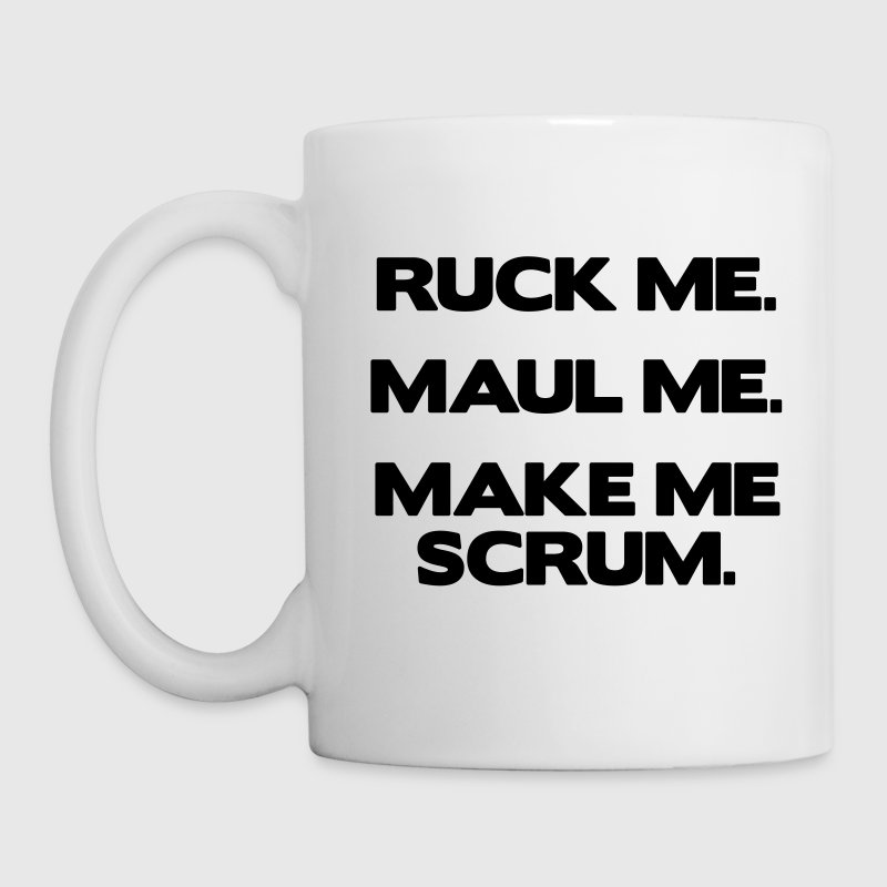 Ruck Me Maul Me Make Me Scrum - Mug
