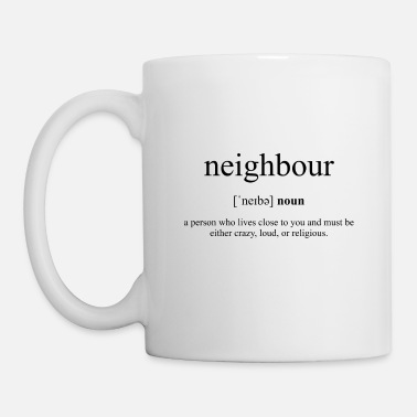 Definition Neighbor (Neighbor) Definition Unisex T-Shirt - Mug