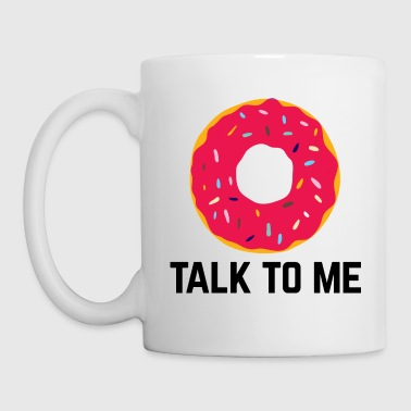 Donut Talk To Me Funny Quote - Mugg
