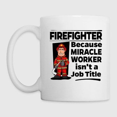 Proud Firefighter - Miracle Worker - Kubek