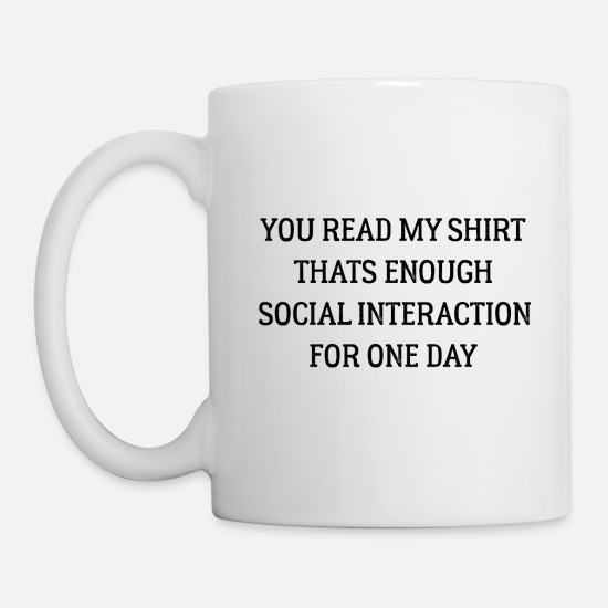 Worry Mugs & Drinkware - That's enough social interaction for one day - Mug white