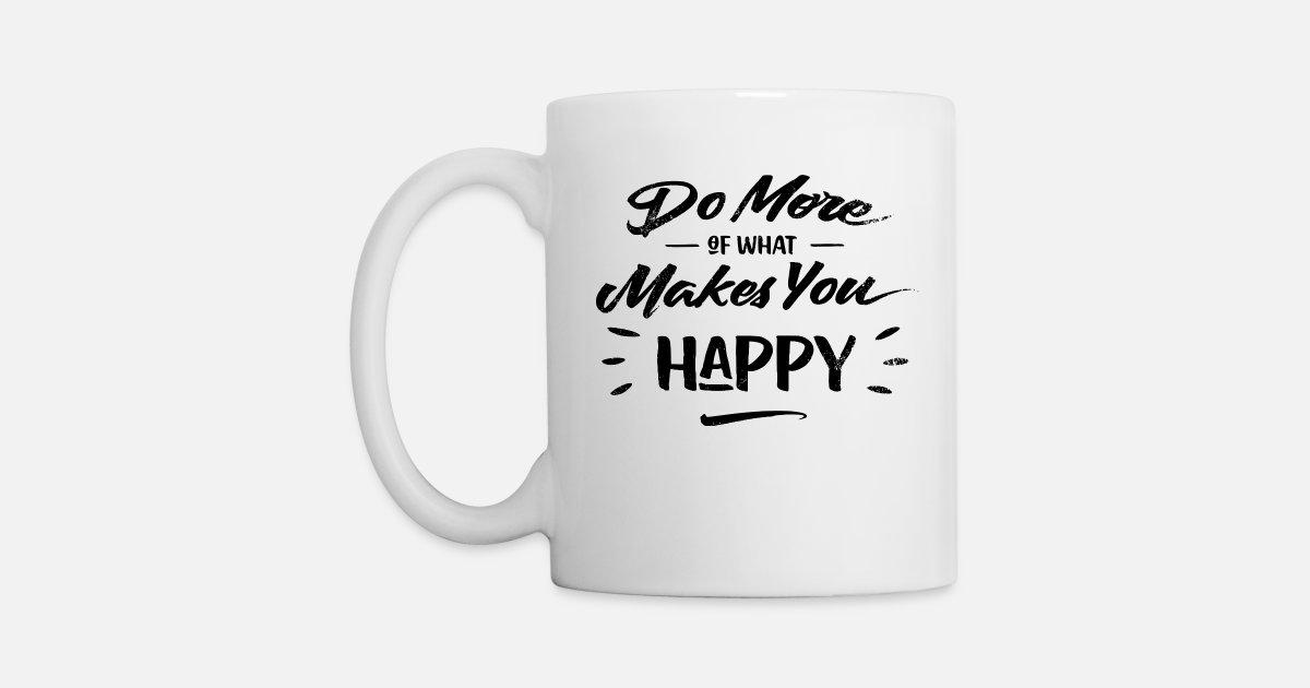Slogan Positive Happy Positives Coole Sprüche Tasse Spreadshirt