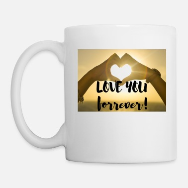 I love you forver - Tasse