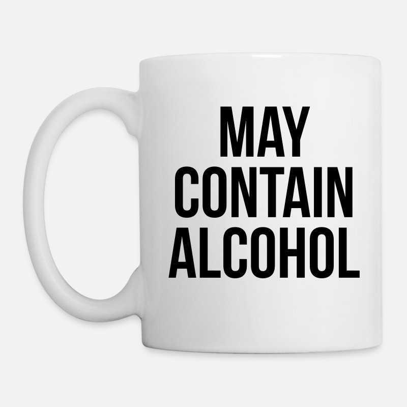 Funny Mugs & Drinkware - May Contain Alcohol Funny Quote - Mug white