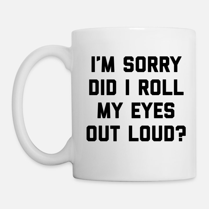 Bestsellers Q4 2018 Mugs & Drinkware - Roll My Eyes Funny Quote  - Mug white