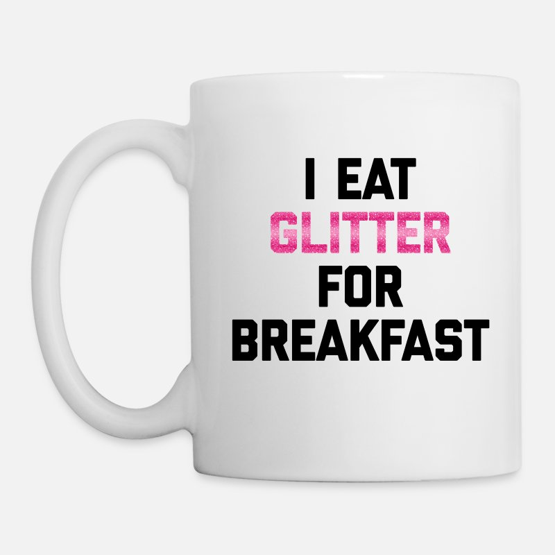 Glitter Mokken & toebehoor - Eat Glitter Breakfast Funny Quote - Mok wit