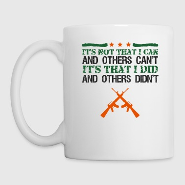 Teen It's That I Did And Others Didn't Military Veteran - Mug