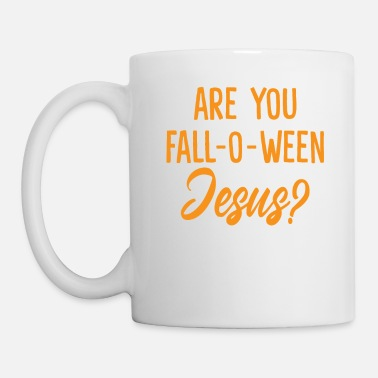 Jesus Freak Are You Fall-O-Ween Jesus Funny Christian - Tasse