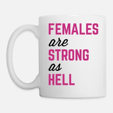 Strong Females Strong Hell Gym Quote - Mug
