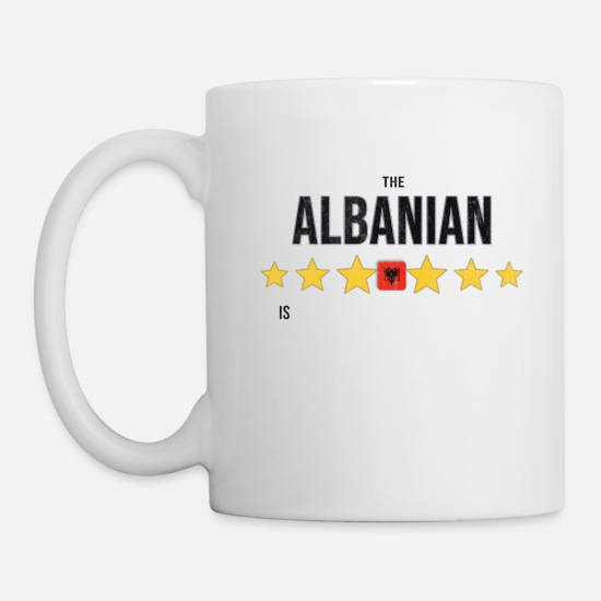 Birthday Mugs & Drinkware - albania Have No Fear The Albanian Is Here - Mug white