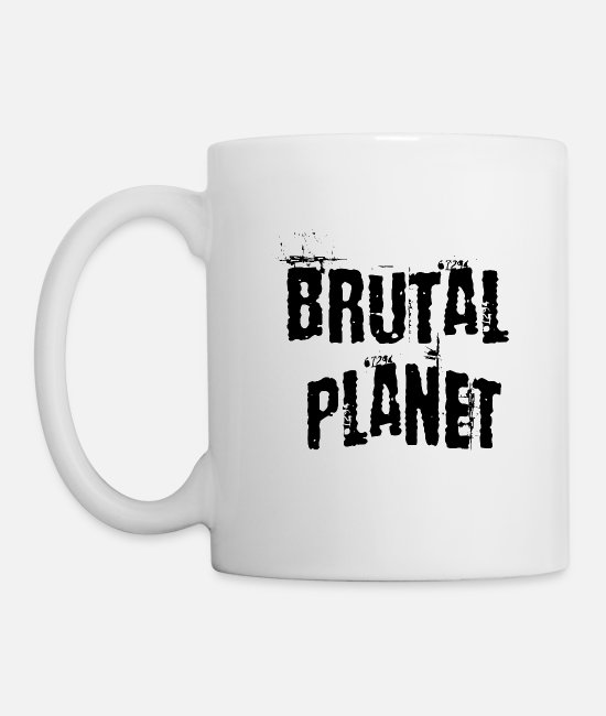 Celebrate Mugs & Drinkware - Brutal planet - Mug white