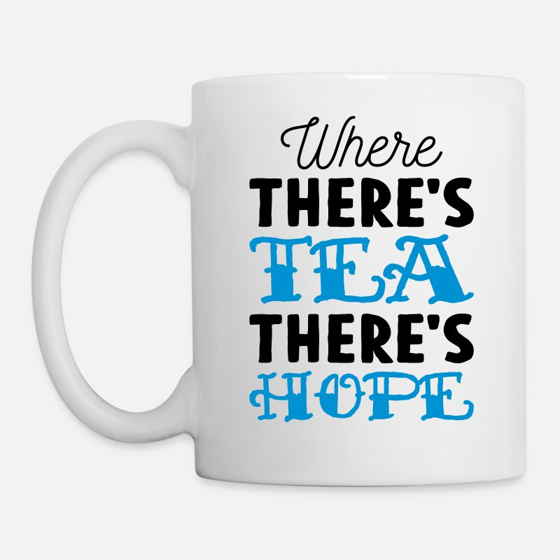 Gobelet Mugs et gourdes - Where there's tea there's hope - Mug blanc