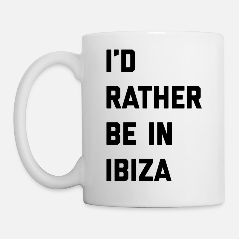 Clubbing Mugs & Drinkware - Be In Ibiza Music Quote - Mug white
