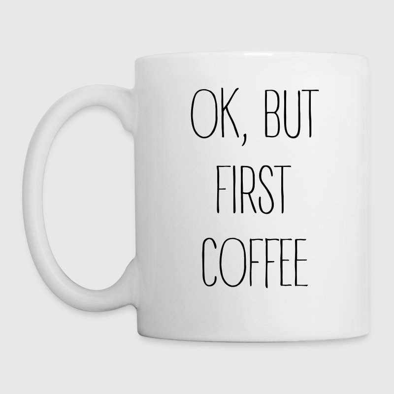 ok,but first coffee -2 - Tasse